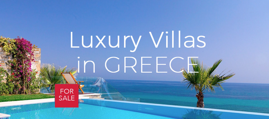 Luxury villas Greece, Luxury Estate Greece, Luxury House in Greece for Sale, Luxury Property for Sale in Greece, Luxury Estates for Sale Greece, Greek Villas