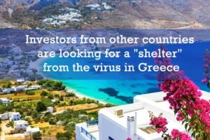 "Investors from other countries are looking for a ""shelter"" from the virus in Greece"
