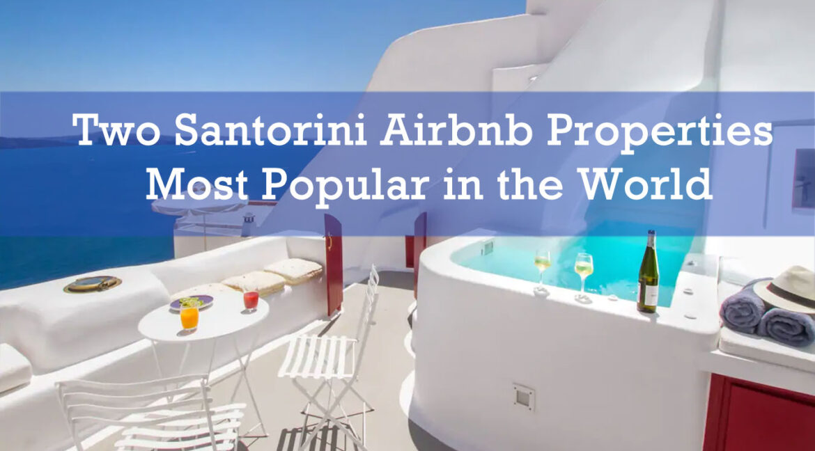 Two Santorini Airbnb Properties Among Most Popular in the World